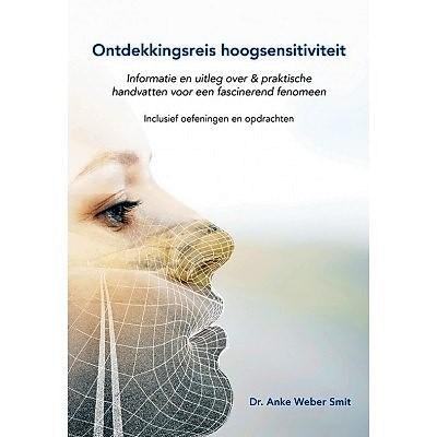Ontdekkingsreis-hoogsensitiviteit-dr-Anke-Weber-Smit-HSP-tips-voor-hooggevoeigheid-boek-nieuw-biologie-werk-kind